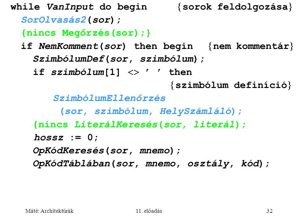 while VanInput do begin sorok feldolgozása SorOlvasás2(sor);