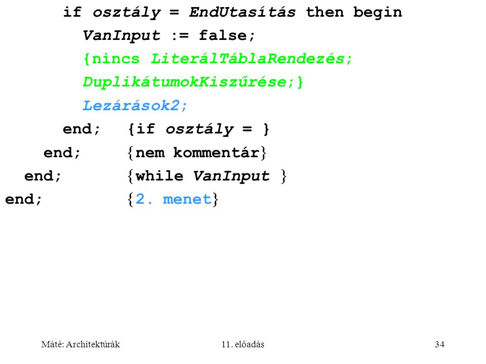 if osztály = EndUtasítás then begin VanInput := false;
