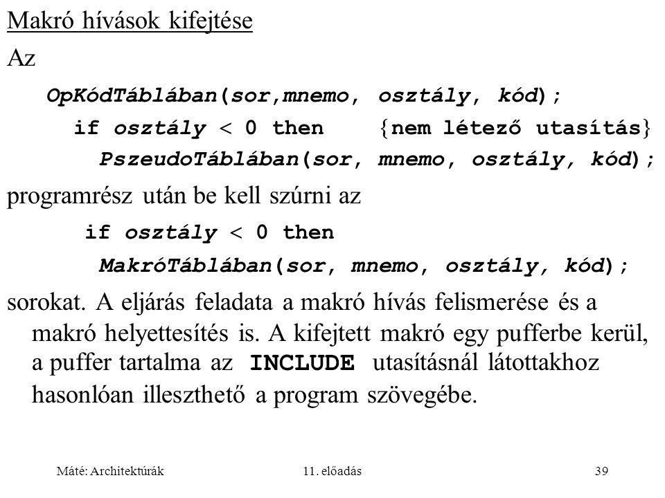 Makró hívások kifejtése Az OpKódTáblában(sor,mnemo, osztály, kód);
