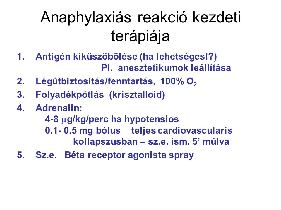 Anaphylaxiás reakció kezdeti terápiája