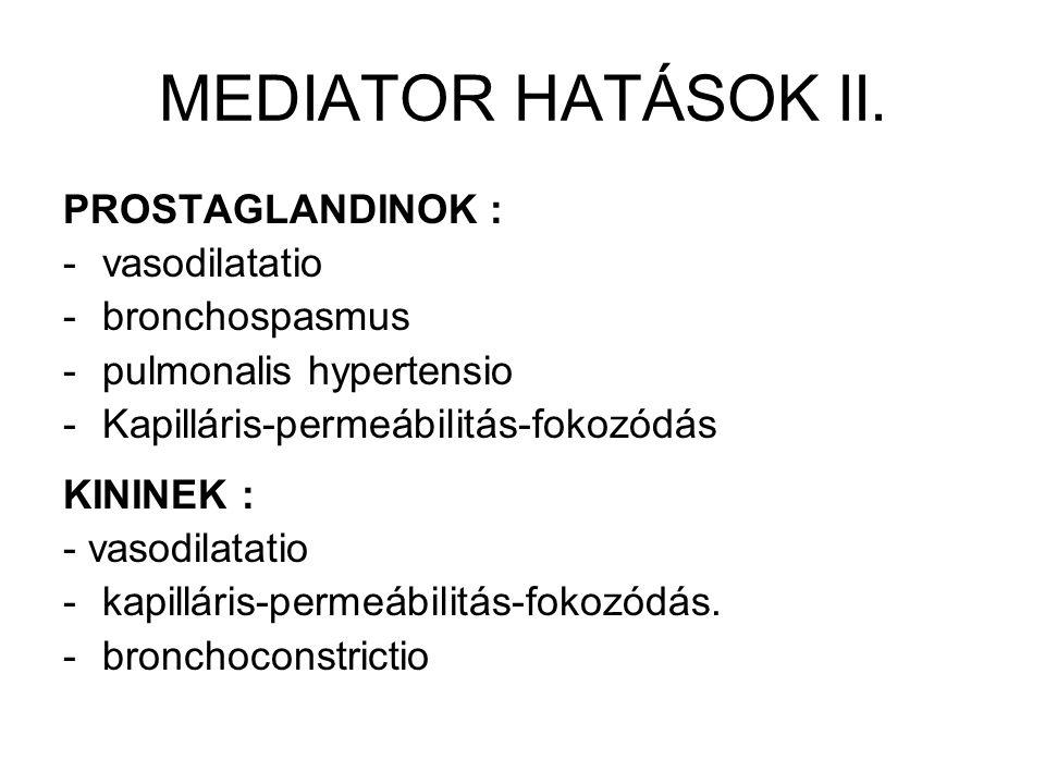 MEDIATOR HATÁSOK II. PROSTAGLANDINOK : vasodilatatio bronchospasmus