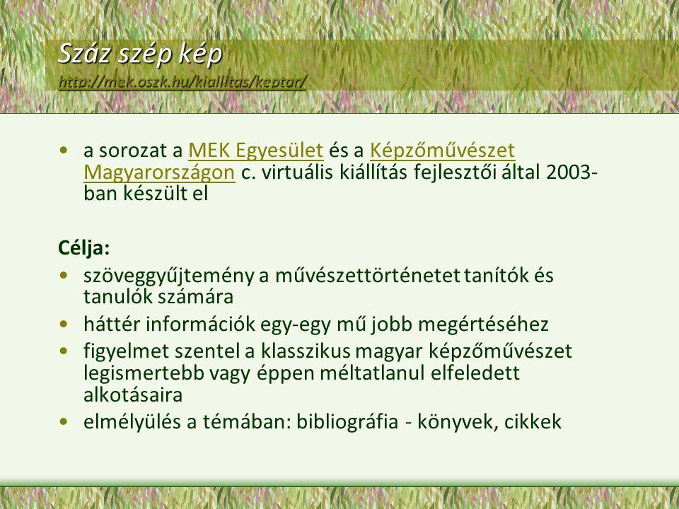 Száz szép kép http://mek.oszk.hu/kiallitas/keptar/