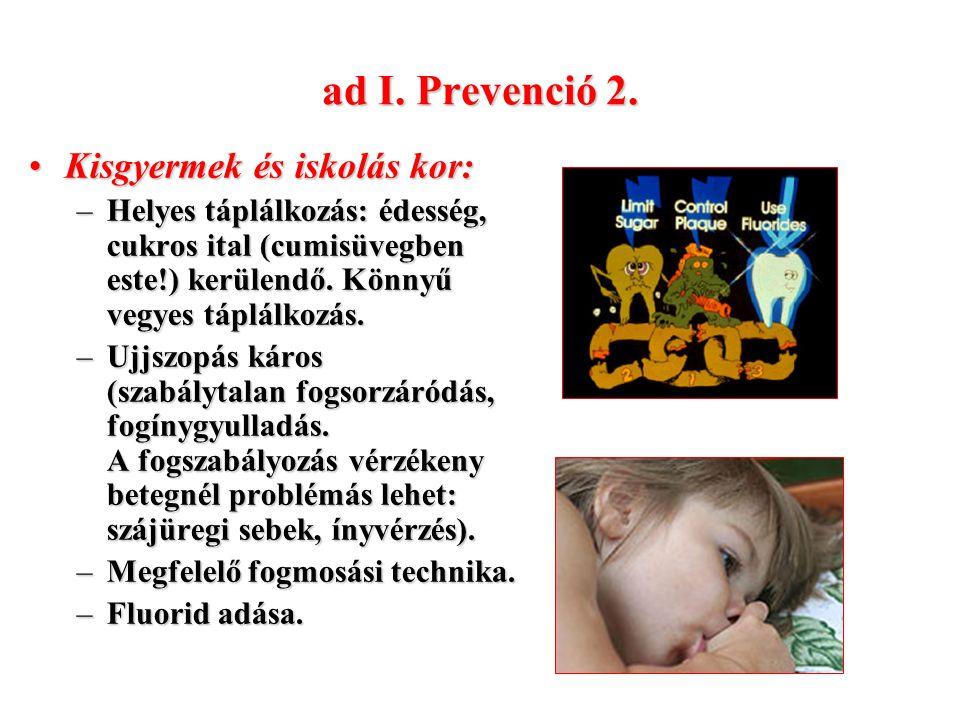 ad I. Prevenció 2. Kisgyermek és iskolás kor: