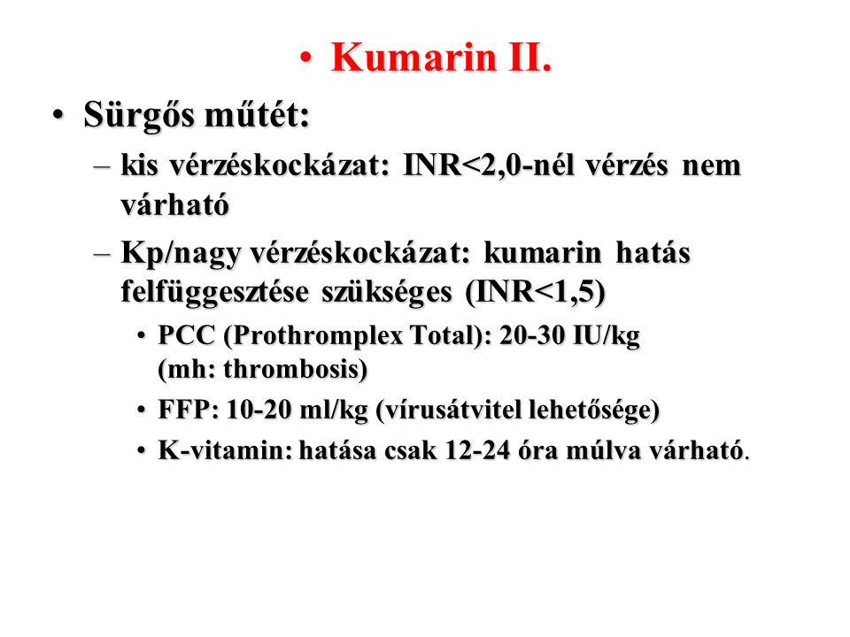 Kumarin II. Sürgős műtét: