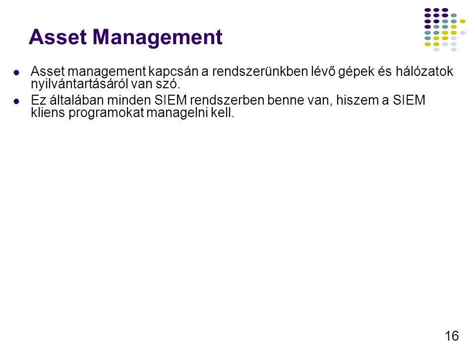 Asset Management Asset management kapcsán a rendszerünkben lévő gépek és hálózatok nyilvántartásáról van szó.