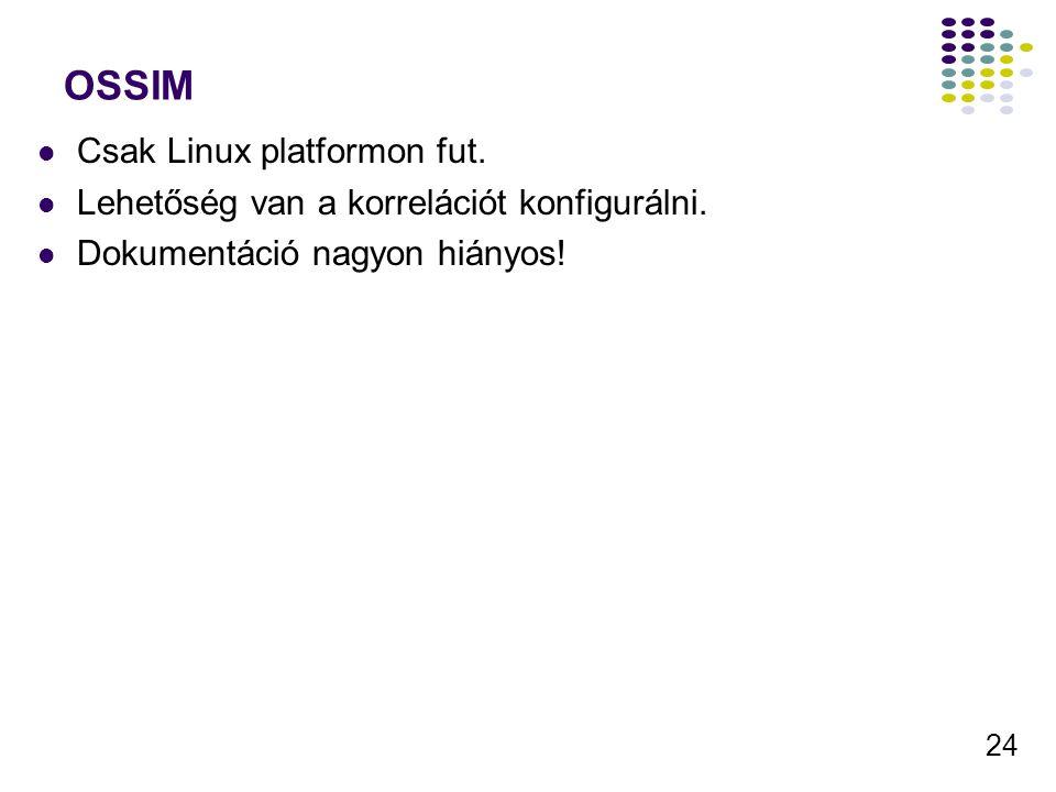 OSSIM Csak Linux platformon fut.