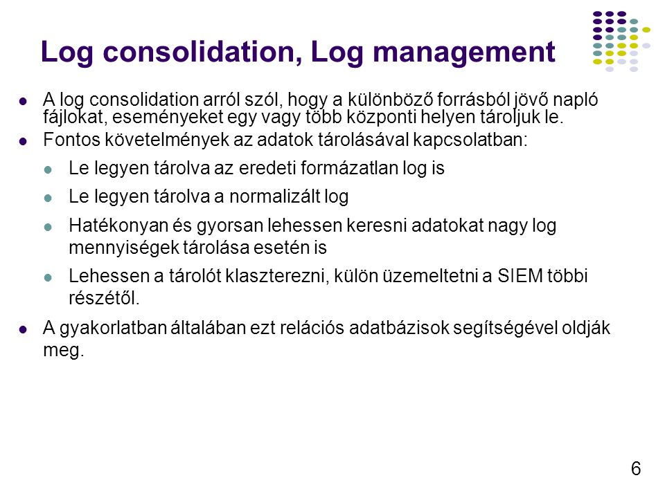 Log consolidation, Log management