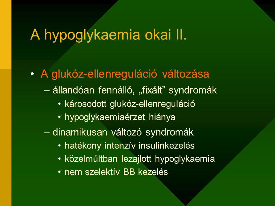 A hypoglykaemia okai II.