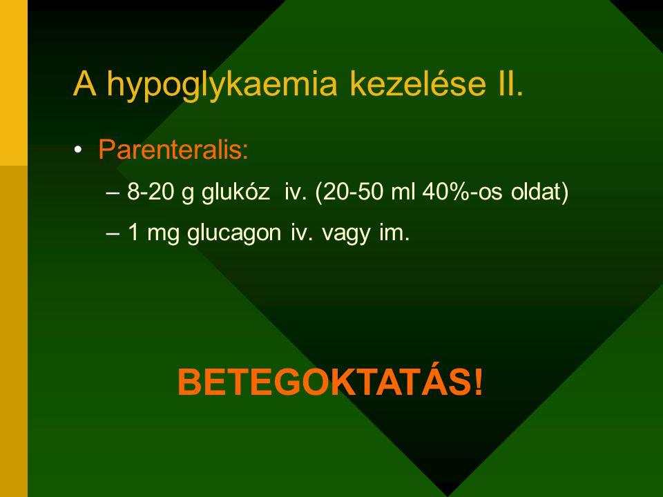 A hypoglykaemia kezelése II.