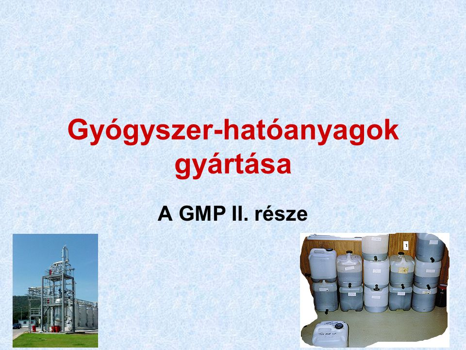 Gyógyszer-hatóanyagok gyártása