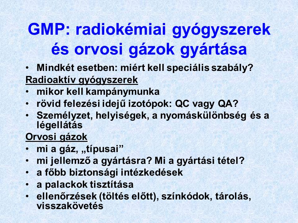 GMP: radiokémiai gyógyszerek és orvosi gázok gyártása