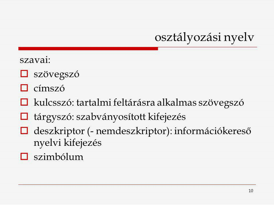 osztályozási nyelv szavai: szövegszó címszó