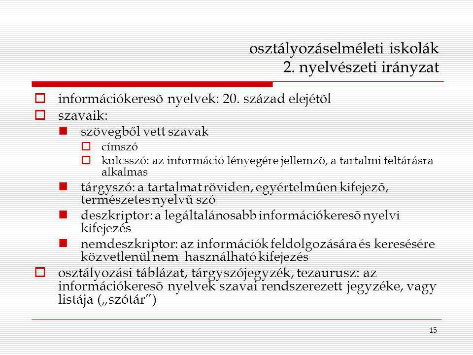 osztályozáselméleti iskolák 2. nyelvészeti irányzat