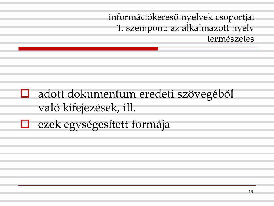 adott dokumentum eredeti szövegéből való kifejezések, ill.