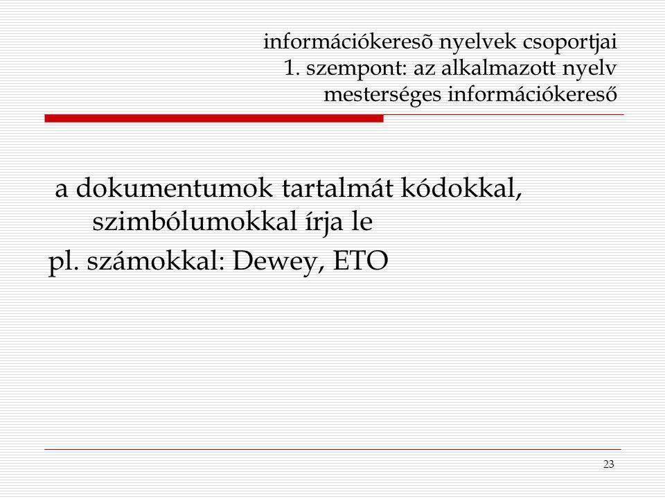 a dokumentumok tartalmát kódokkal, szimbólumokkal írja le