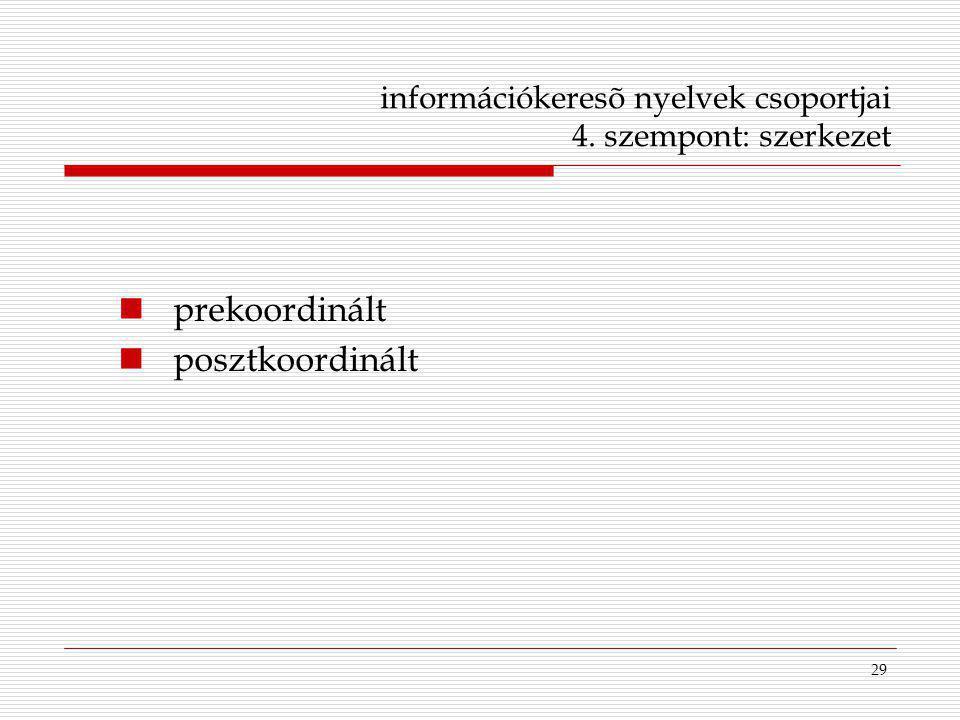 információkeresõ nyelvek csoportjai 4. szempont: szerkezet