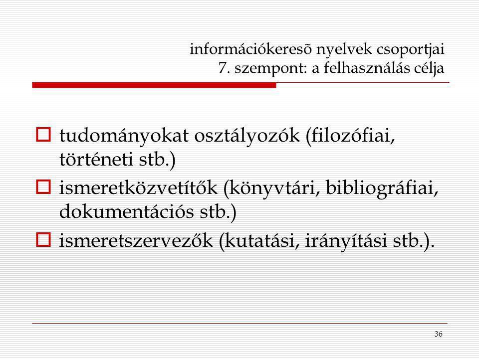 információkeresõ nyelvek csoportjai 7. szempont: a felhasználás célja