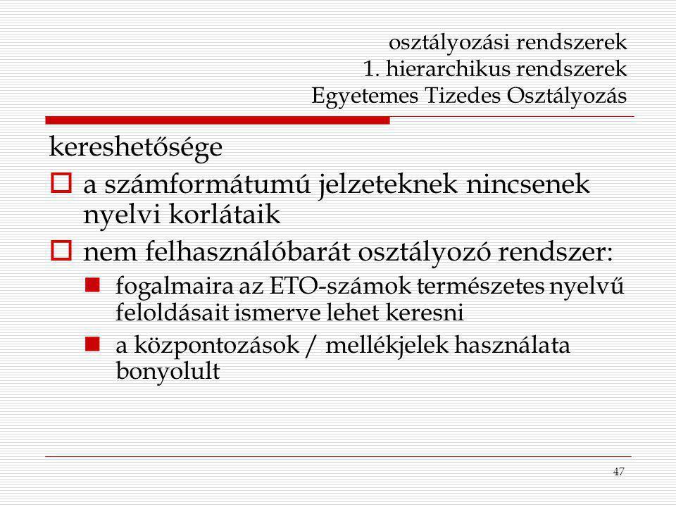 a számformátumú jelzeteknek nincsenek nyelvi korlátaik