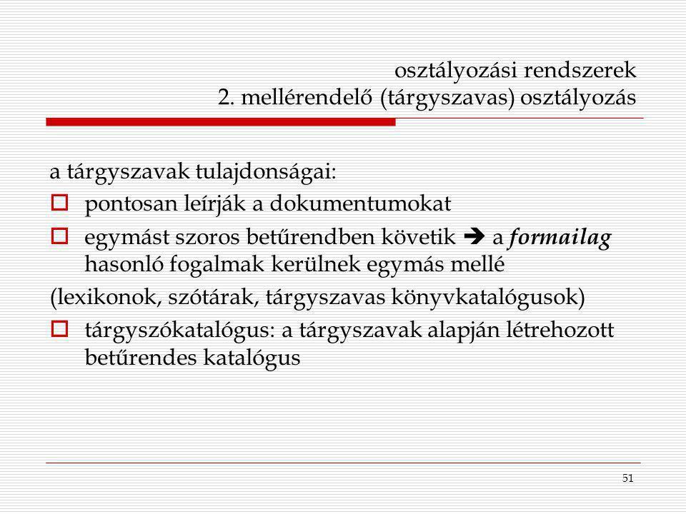 osztályozási rendszerek 2. mellérendelő (tárgyszavas) osztályozás