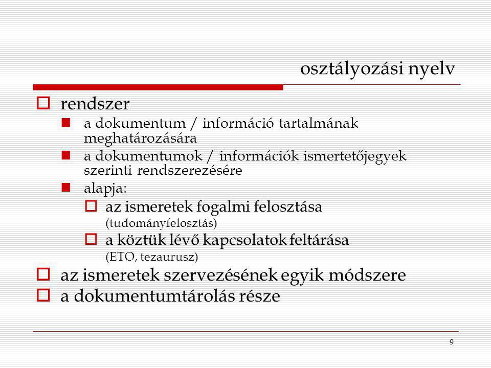 osztályozási nyelv rendszer az ismeretek szervezésének egyik módszere