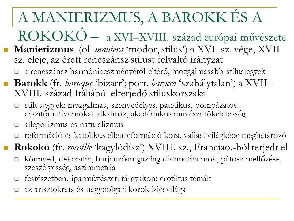 A MANIERIZMUS, A BAROKK ÉS A ROKOKÓ – a XVI–XVIII