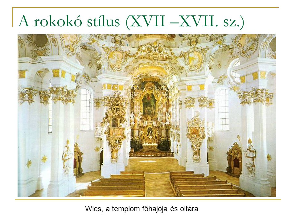 A rokokó stílus (XVII –XVII. sz.)