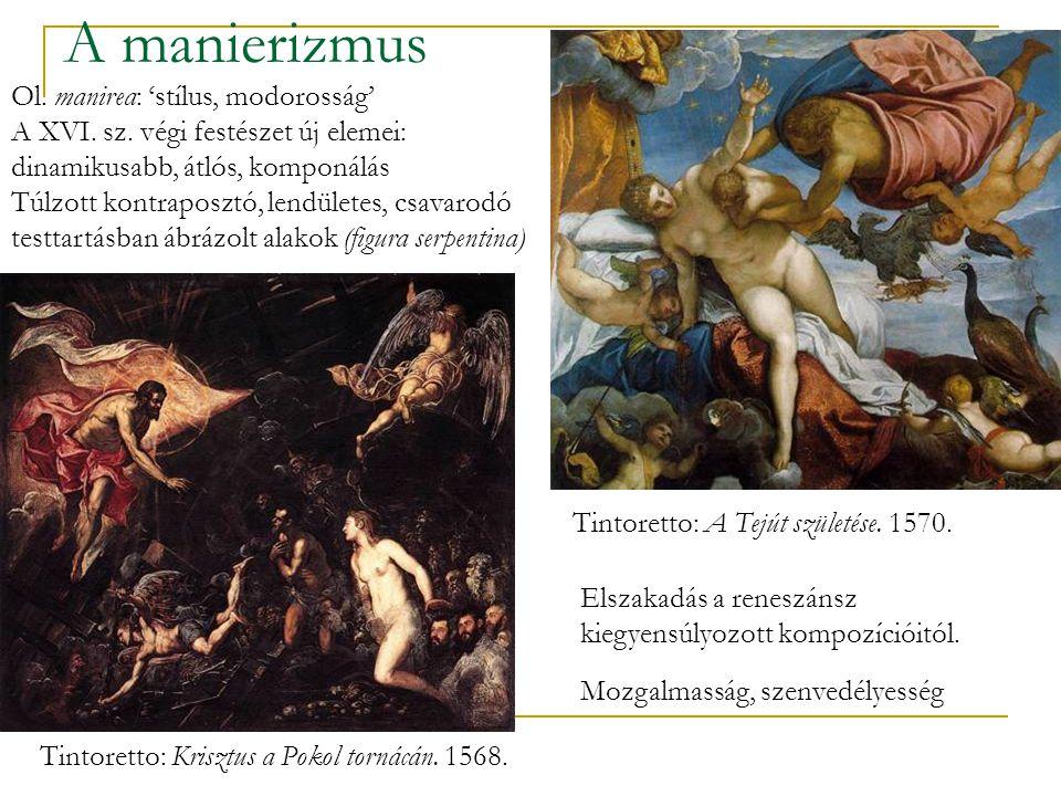 A manierizmus Ol. manirea: 'stílus, modorosság'