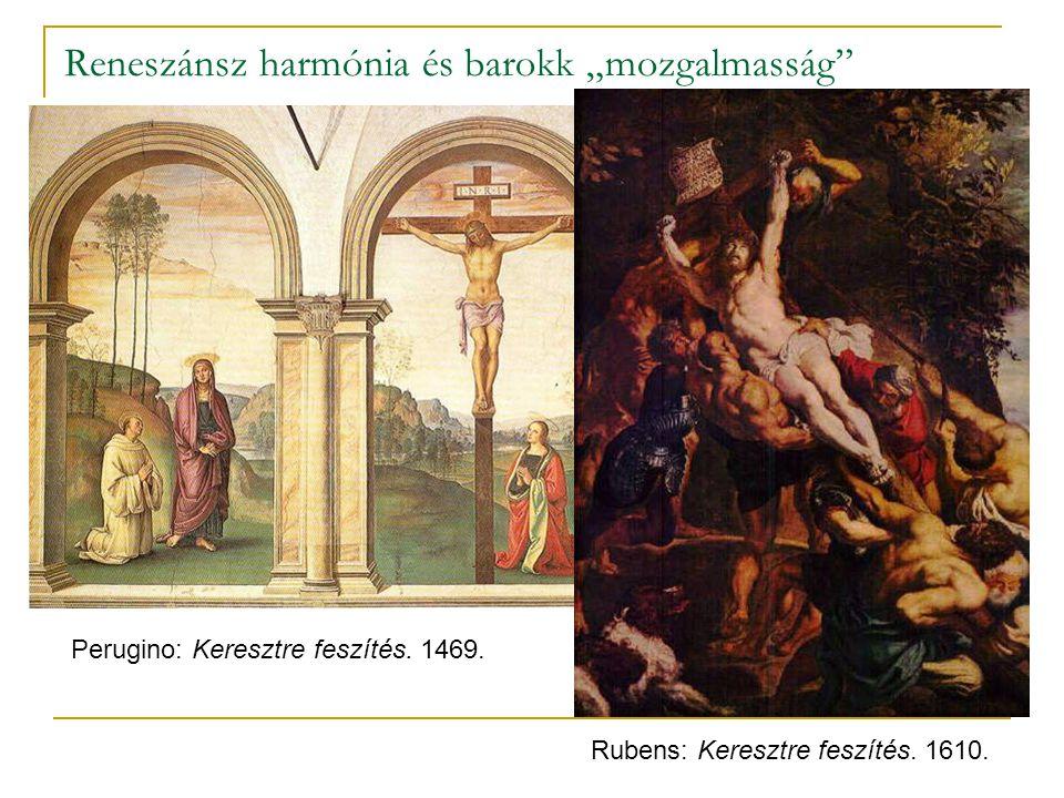 """Reneszánsz harmónia és barokk """"mozgalmasság"""