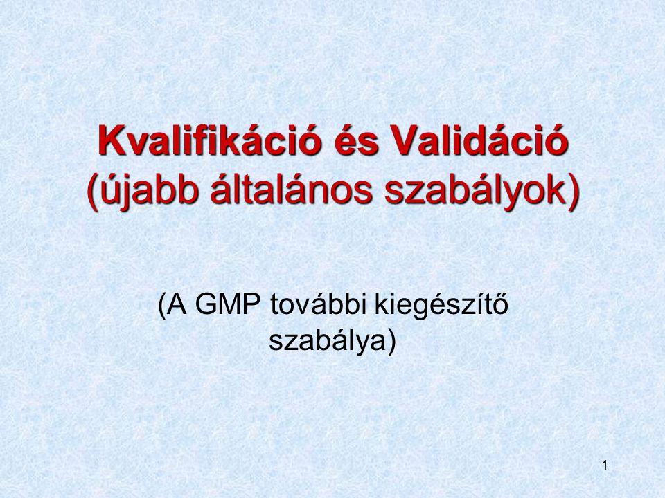 Kvalifikáció és Validáció (újabb általános szabályok)