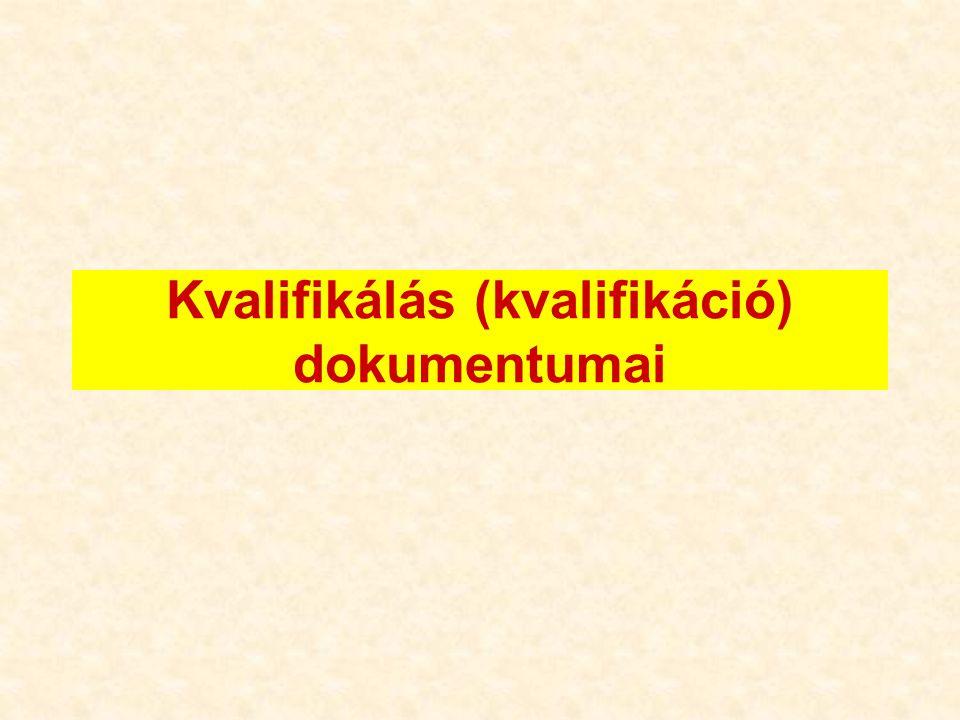 Kvalifikálás (kvalifikáció) dokumentumai