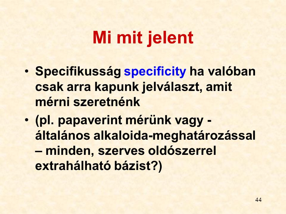 Mi mit jelent Specifikusság specificity ha valóban csak arra kapunk jelválaszt, amit mérni szeretnénk.