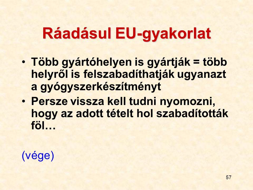 Ráadásul EU-gyakorlat
