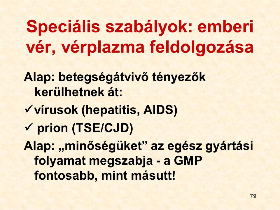 Speciális szabályok: emberi vér, vérplazma feldolgozása