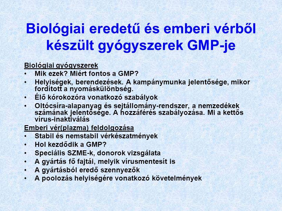 Biológiai eredetű és emberi vérből készült gyógyszerek GMP-je