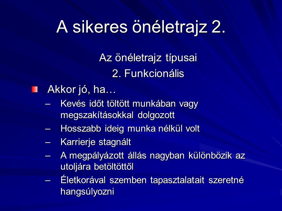 A sikeres önéletrajz 2. Az önéletrajz típusai 2. Funkcionális