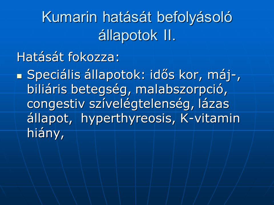 Kumarin hatását befolyásoló állapotok II.