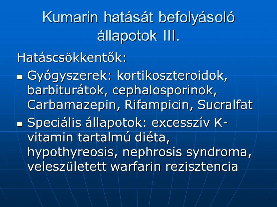 Kumarin hatását befolyásoló állapotok III.