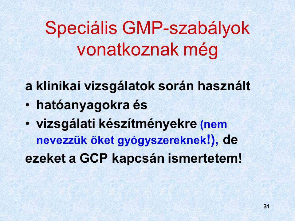 Speciális GMP-szabályok vonatkoznak még