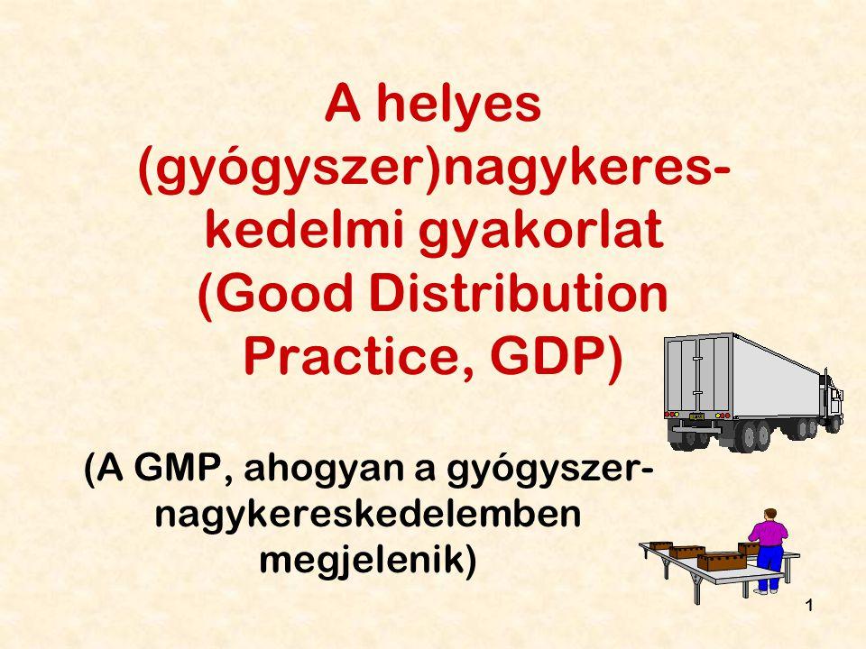(A GMP, ahogyan a gyógyszer-nagykereskedelemben megjelenik)