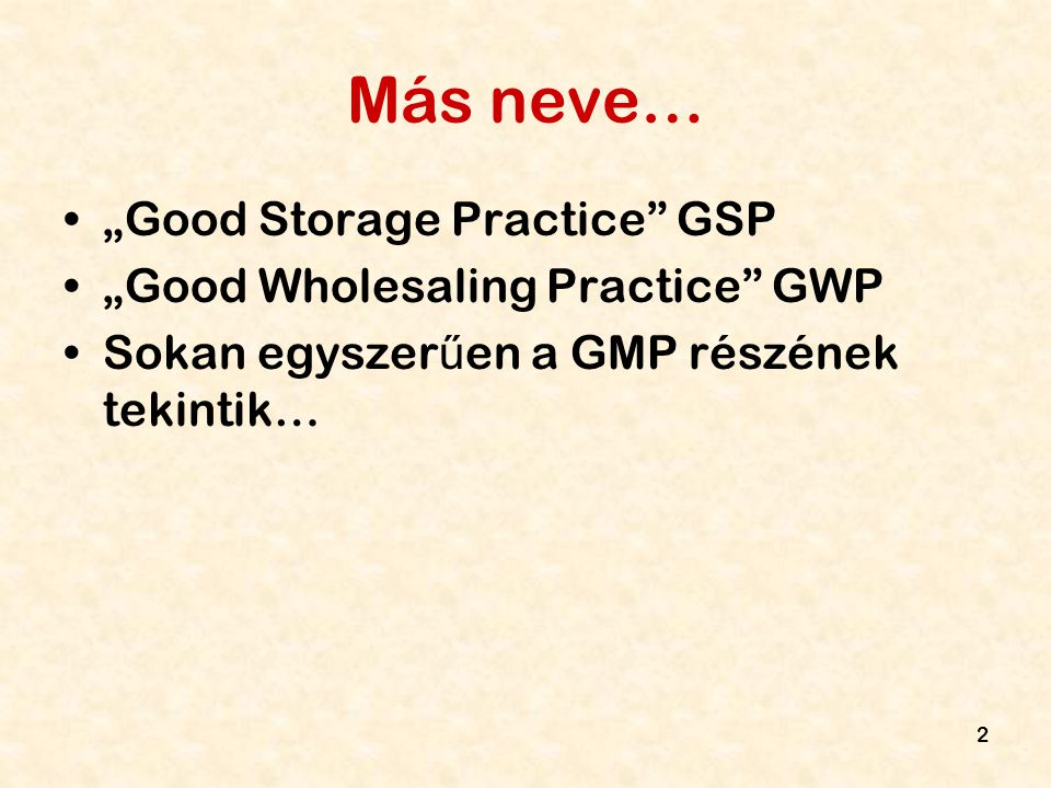 "Más neve… ""Good Storage Practice GSP ""Good Wholesaling Practice GWP"