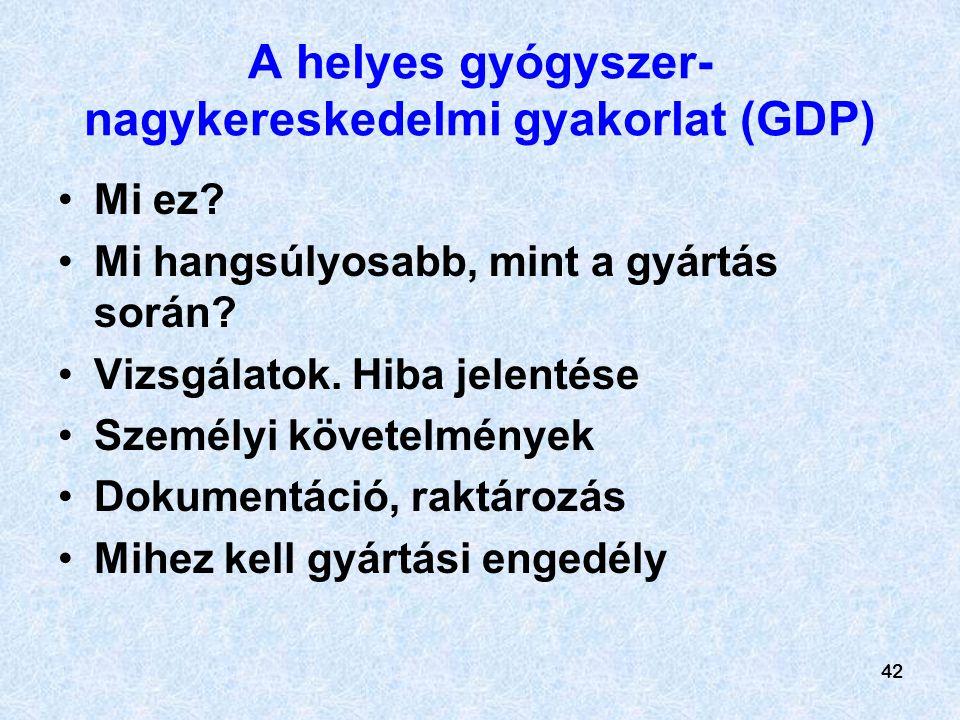A helyes gyógyszer-nagykereskedelmi gyakorlat (GDP)