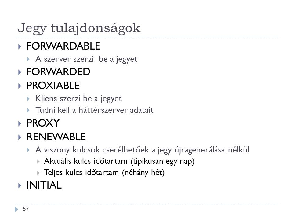 Jegy tulajdonságok FORWARDABLE FORWARDED PROXIABLE PROXY RENEWABLE
