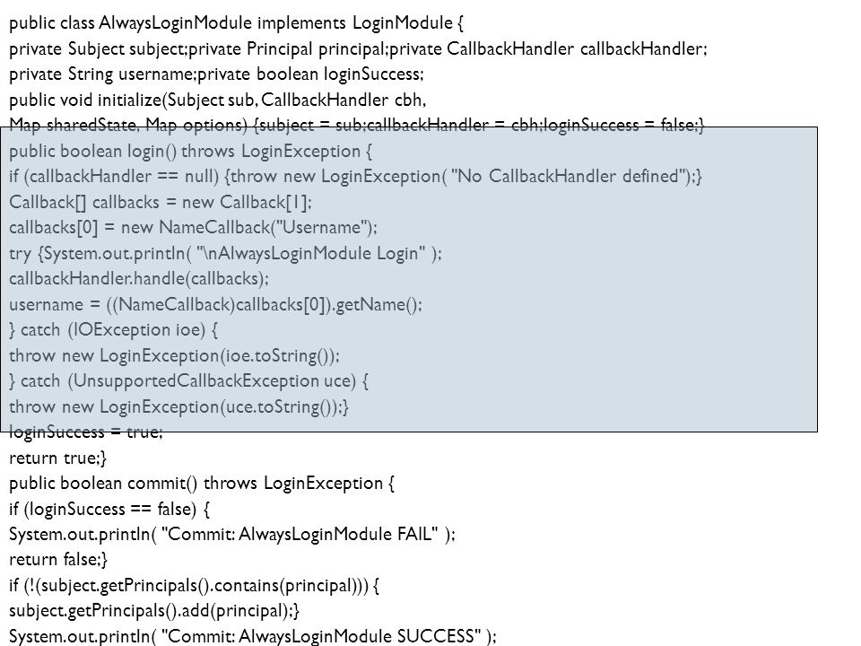 public class AlwaysLoginModule implements LoginModule {