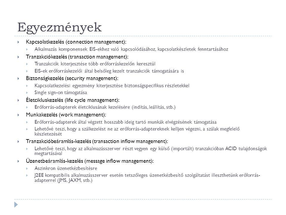 Egyezmények Kapcsolatkezelés (connection management):