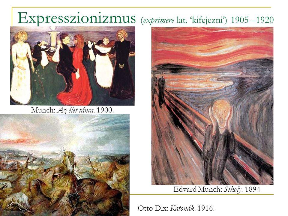 Expresszionizmus (exprimere lat. 'kifejezni') 1905 –1920