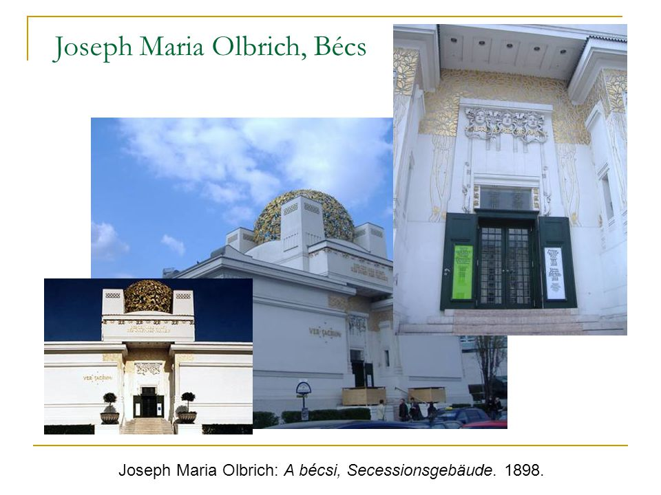 Joseph Maria Olbrich: A bécsi, Secessionsgebäude. 1898.