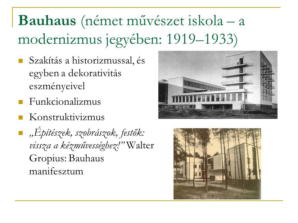 Bauhaus (német művészet iskola – a modernizmus jegyében: 1919–1933)