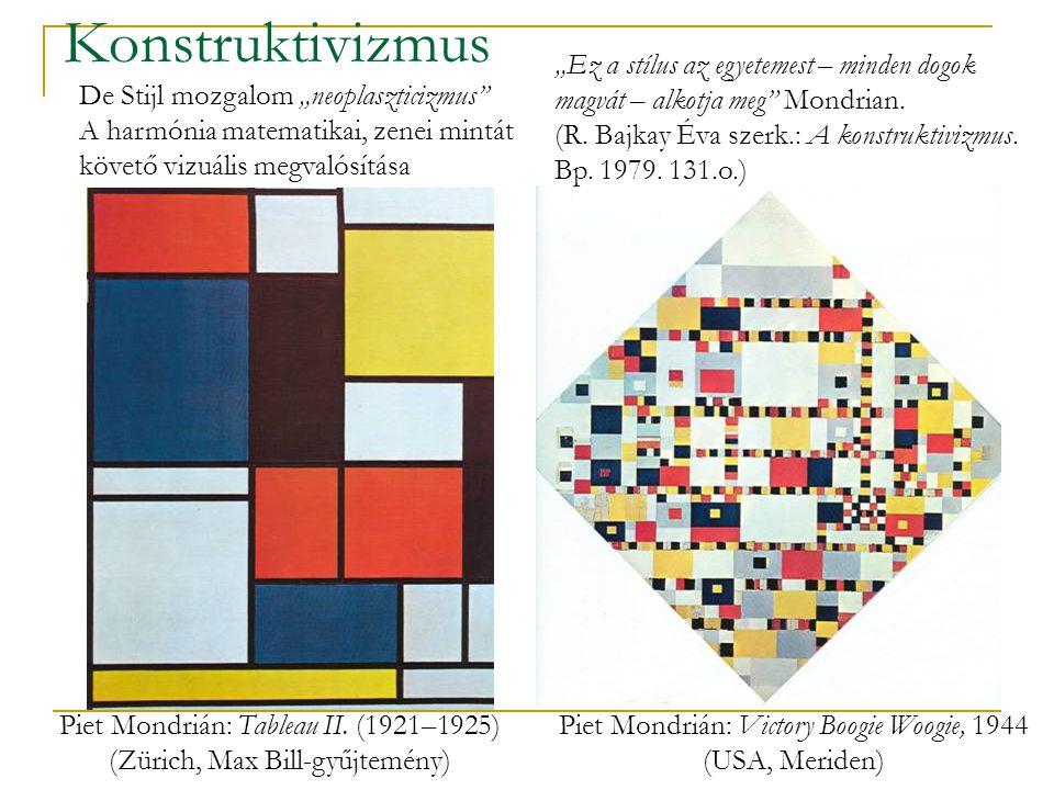 """Konstruktivizmus """"Ez a stílus az egyetemest – minden dogok magvát – alkotja meg Mondrian."""