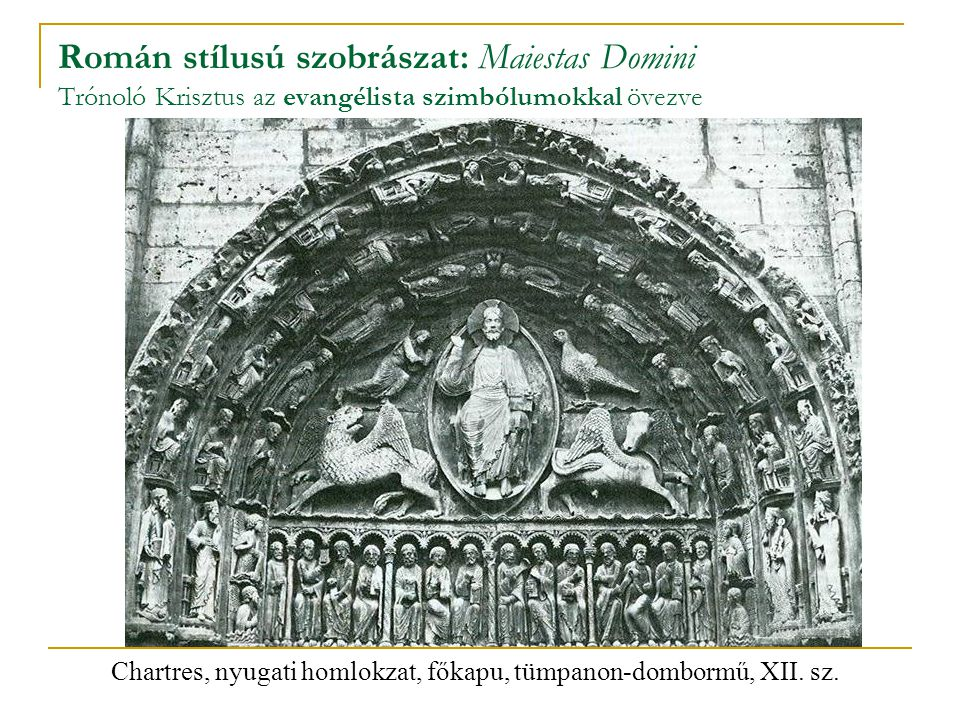 Chartres, nyugati homlokzat, főkapu, tümpanon-dombormű, XII. sz.