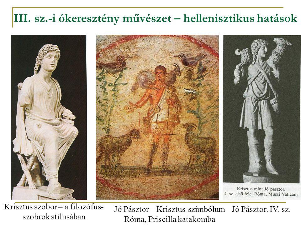 III. sz.-i ókeresztény művészet – hellenisztikus hatások